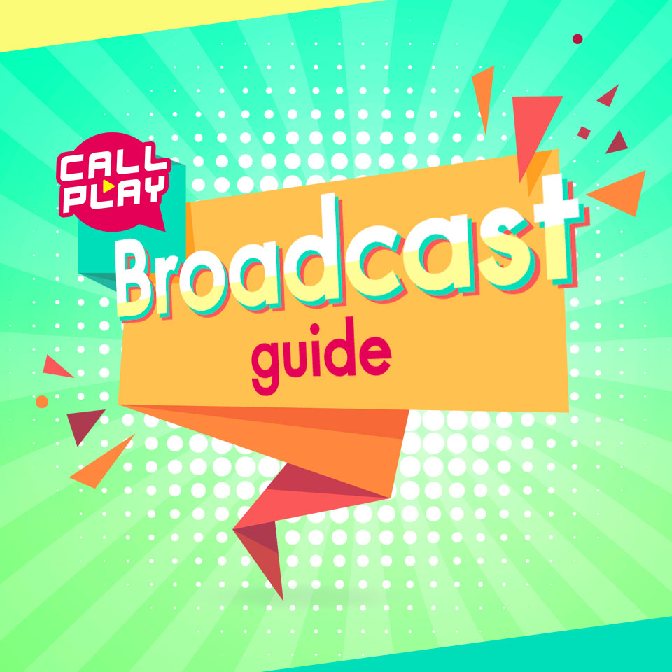 CallPlay Broadcast Guide